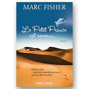 Quand Marc Fisher redonne vie au  Petit Prince