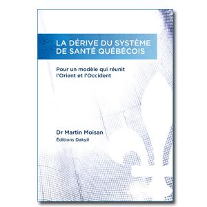 La dérive du système de santé québécois
