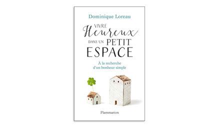 mieux etre vivre heureux dans un petit espace la recherche d 39 un bonheur simple. Black Bedroom Furniture Sets. Home Design Ideas