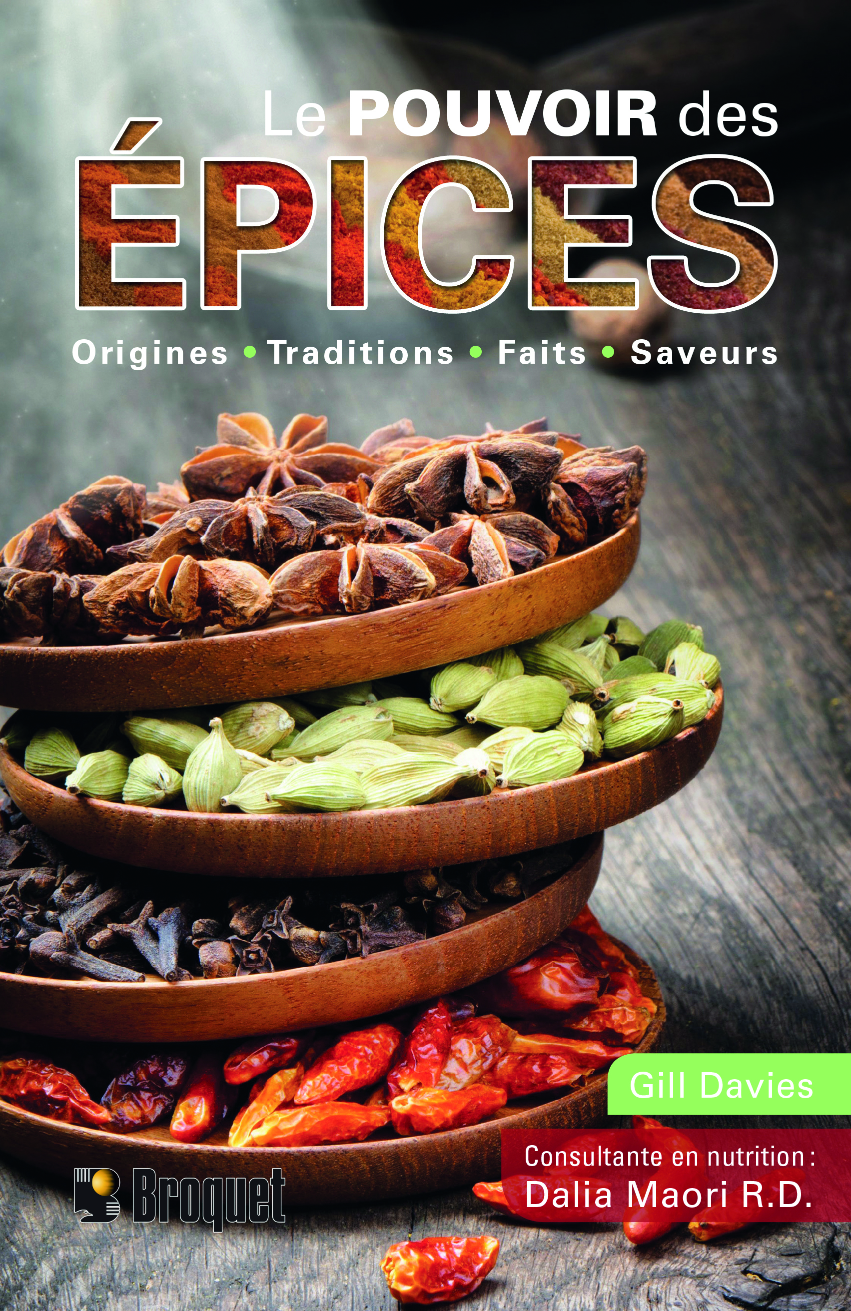 Le pouvoir des épices: Origines - Traditions - Faits - Saveurs